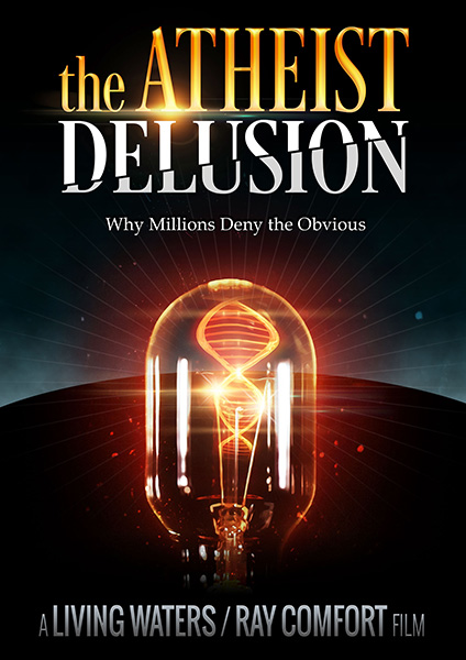 The Atheist Delusion - Why millions deny the obvious